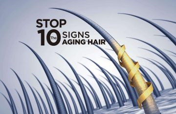 Stop the 10 signs of AGING HAIR